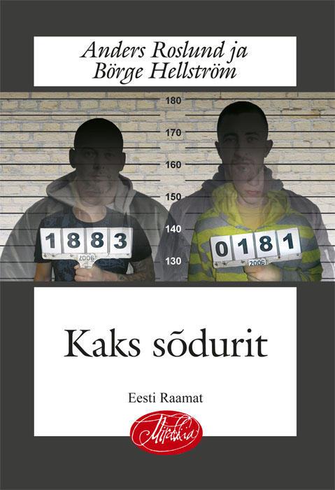 Kaks Sõdurit, Estonia
